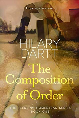 The Composition of Order by Hilary Dartt